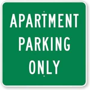 Apartment Parking Only High Intensity Grade Sign, 30 x 30