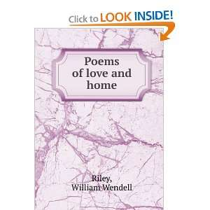 Poems of love and home, William Wendell. Riley Books