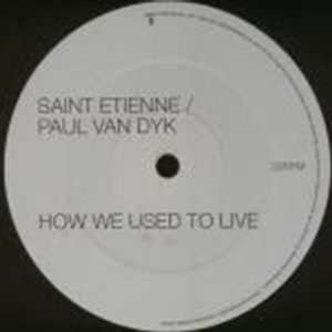 Paul Van Dyk   How We Used To Live   [12] Saint Etienne / Paul Van