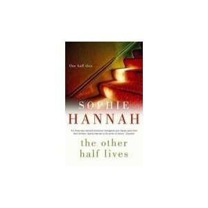 Other Half Lives [Hardcover] Sophie Hannah Books