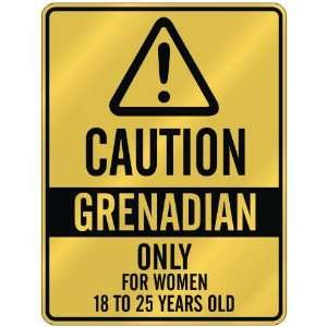 CAUTION  GRENADIAN ONLY FOR WOMEN 18 TO 25 YEARS OLD  PARKING SIGN