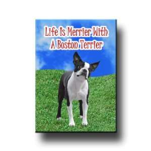Boston Terrier Life Is Merrier Fridge Magnet