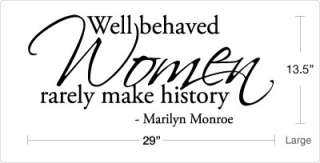 Well Behaved Women rarely make history   Marilyn Monroe Famous Vinyl