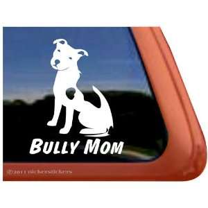 Bully Mom ~ Pit Bull Terrier Dog Vinyl Window Decal