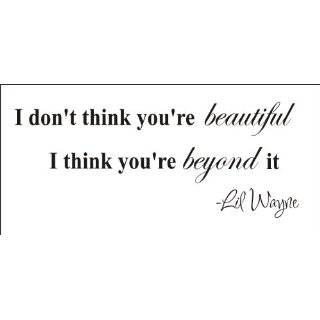 I Dont Think Youre Beautiful Lil Wayne Vinyl Wall Art
