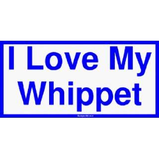I Love My Whippet Bumper Sticker Automotive