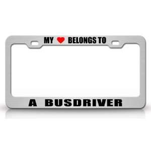 MY HEART BELONGS TO A BUS DRIVER Occupation Metal Auto License Plate